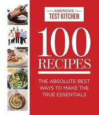 100 Recipes : The Absolute Best Ways to Make the True Essentials (2015, Hardcove