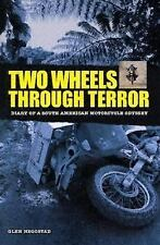 Two Wheels Through Terror: Diary of a South American Motorcycle Odyssey, Heggsta