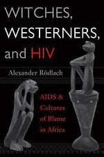 Witches, Westerners, and HIV : AIDS and Cultures of Blame in Africa by...
