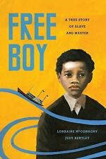 V Ethel Willis White Bks.: Free Boy : A True Story of Slave and Master by...