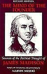 The Mind of the Founder: Sources of the Political Thought of James Madison, Madi