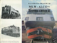 Railroad History-Illustrated Treasury of MLW-ALCo to Bombardier Locomotives 1983