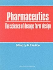 Pharmaceutics : The Science of Dosage Form Design by Michael E. Aulton (1988,...
