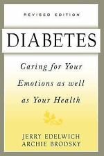 Diabetes : Caring for Your Emotions as Well as Your Health by Archie Brodsky...