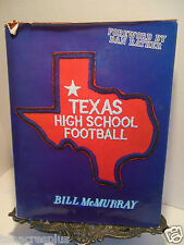 Texas High School Football by Bill McMurray State Champions Teams Coaches Games