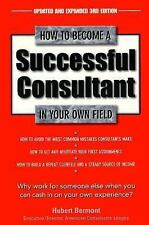 How to Become a Successful Consultant in Your Own Field, 3rd Edition, Bermont, H