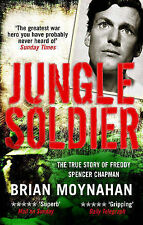 Jungle Soldier: The True Story of Freddy Spencer Chapman, Moynahan, Brian, New B