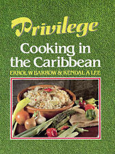 Privilege: Cooking in the Caribbean, E. Barrow, K. Lee, Good Book