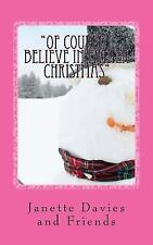 Of Course I Believe in Father Christmas : Short Stories for Christmas by...