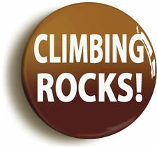 CLIMBING ROCKS FUNNY BADGE BUTTON PIN FOR CLIMBER (Size is 1inch/25mm diameter)