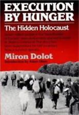 Execution by Hunger : The Hidden Holocaust by Miron Dolot (1987, Paperback)