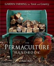The Permaculture Handbook: Garden Farming for Town and Country by Peter Bane