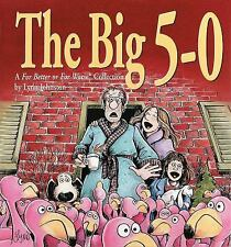 The Big 5-0 : A for Better or for Worse Collection by Lynn Johnston (2000,...