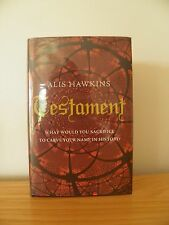 TESTAMENT by ALIS HAWKINS ~ SIGNED, LINED & DATED 1ST EDITION HB 2008