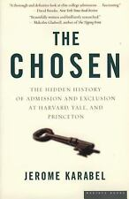 The Chosen: The Hidden History of Admission and Exclusion at Harvard, Yale, and