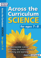Brodie ACROSS THE CURRICULUM SCIENCE AGES 7 - 8 PHOTOCOPIABLE RESOURCE
