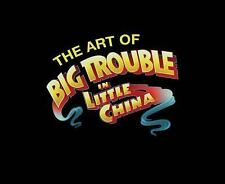 ART OF BIG TROUBLE IN LITTLE CHINA NEW HARDCOVER BOOK