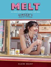 Melt - Ice Cream Sensations to Make at Home Ginger Comfort By Claire Kelsey