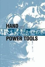 Hand and Power Tools by U. S. Department Labor and Occupational Safety...