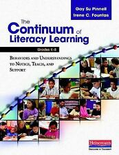 The Continuum of Literacy Learning, Grades K-8 : Behaviors and Understandings...