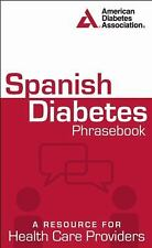 Spanish Diabetes Phrasebook: A Resource for Health Care Providers (Spanish Editi