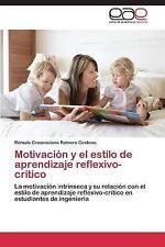 Motivacion y el Estilo de Aprendizaje Reflexivo-Critico by Romero Centeno...