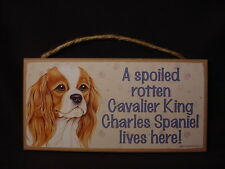 Cavalier King Charles A Spoiled Rotten Dog Sign wood Hanging Wall Plaque puppy