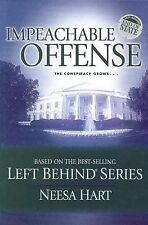 End of State: Impeachable Offense: The Conspiracy Grows . . . (Left Behind Polit
