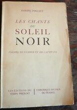 LES CHANTS DU SOLEIL NOIR JOSEPH  FOLLIET poèmes de guerre et de captivité Temps