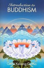 Introduction to Buddhism : An Explanation of the Buddhist Way of Life by...
