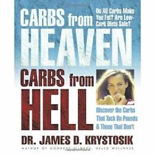 Carbs from Heaven, Carbs from Hell: Discover the Carbs That Tack on th-ExLibrary