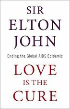 Love Is the Cure: On Life, Loss, and the End of AIDS by John, Elton, Good Book