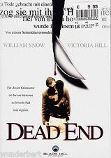 DVD - Dead END - William SNOW / Vicotoria HILL  95 min (2006)  Neu & OVP
