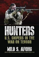 Hunters : U. S. Snipers in the War on Terror by Milo S. Afong (2010, Hardcover)