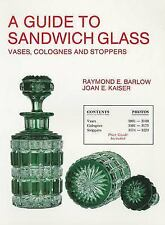 Guide to Sandwich Glass : Vases, Colognes and Stoppers by Joan E. Kaiser and...