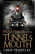 Tales of Terror from the Tunnel's Mouth, Chris Priestley, Paperback, New