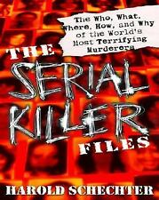 The Serial Killer Files: The Who, What, Where, How, and Why of the World's Most