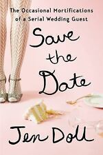 Save the Date: The Occasional Mortifications of a Serial Wedding Guest-ExLibrary