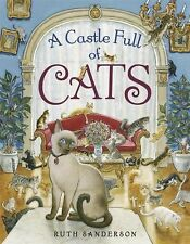 A Castle Full of Cats by Ruth Sanderson (2015, Picture Book)