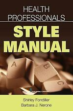 Health Professionals Style Manual by Barbara J. Nerone and Shirley Fondiller...