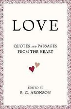 LOVE: Quotes and Passages from the Heart, Aronson, B.C., Good Condition, Book