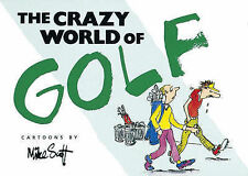 """The Crazy World of Golf, Scott, Mike, """"AS NEW"""" Book"""