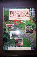 Practical Gardening : A Complete Step-by-Step Guide to Every Gardening Technique