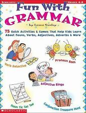 Fun with Grammar : 75 Quick Activities and Games That Help Kids Learn about