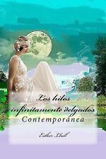 Los Hilos Infinitamente Delgados : Contemporánea by Esther Llull (2015,...