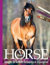 Horse Images for Artist's Reference and Inspiration: Horse and Mule Images...