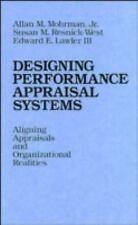Designing Performance Appraisal Systems: Aligning Appraisals and Organizational