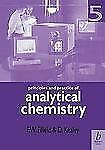 Principles and Practice of Analytical Chemistry by David Kealey and F. W....