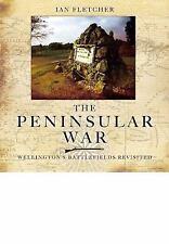 PENINSULAR WAR - WELLINGTON'S BATTLEFIELDS REVISITED, THE, Fletcher, Ian