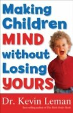 Making Children Mind without Losing Yours, Leman, Dr. Kevin, Good Book